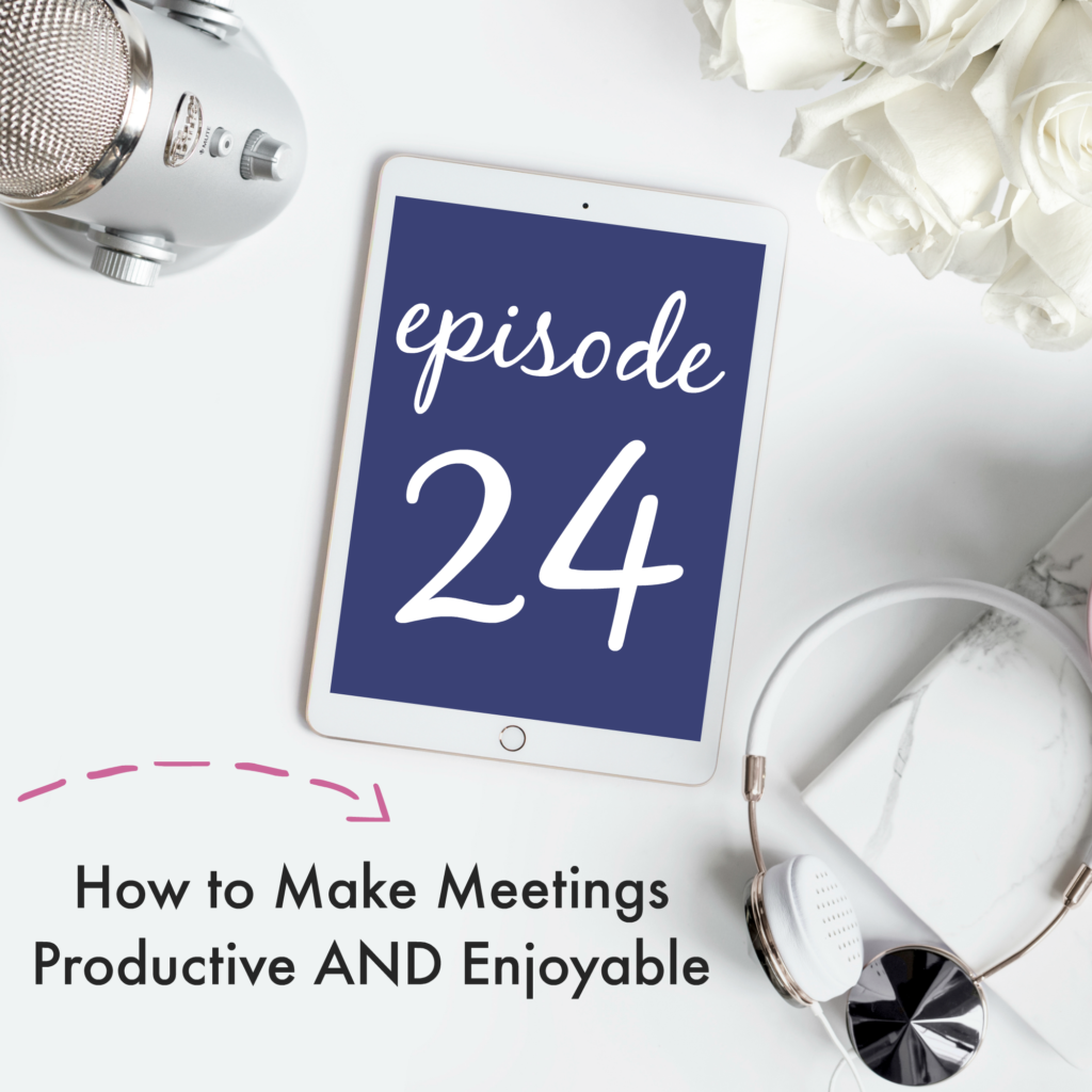 Creative Business Breakdown Podcast | Episode 24 - How to Make Meetings Productive AND Enjoyable