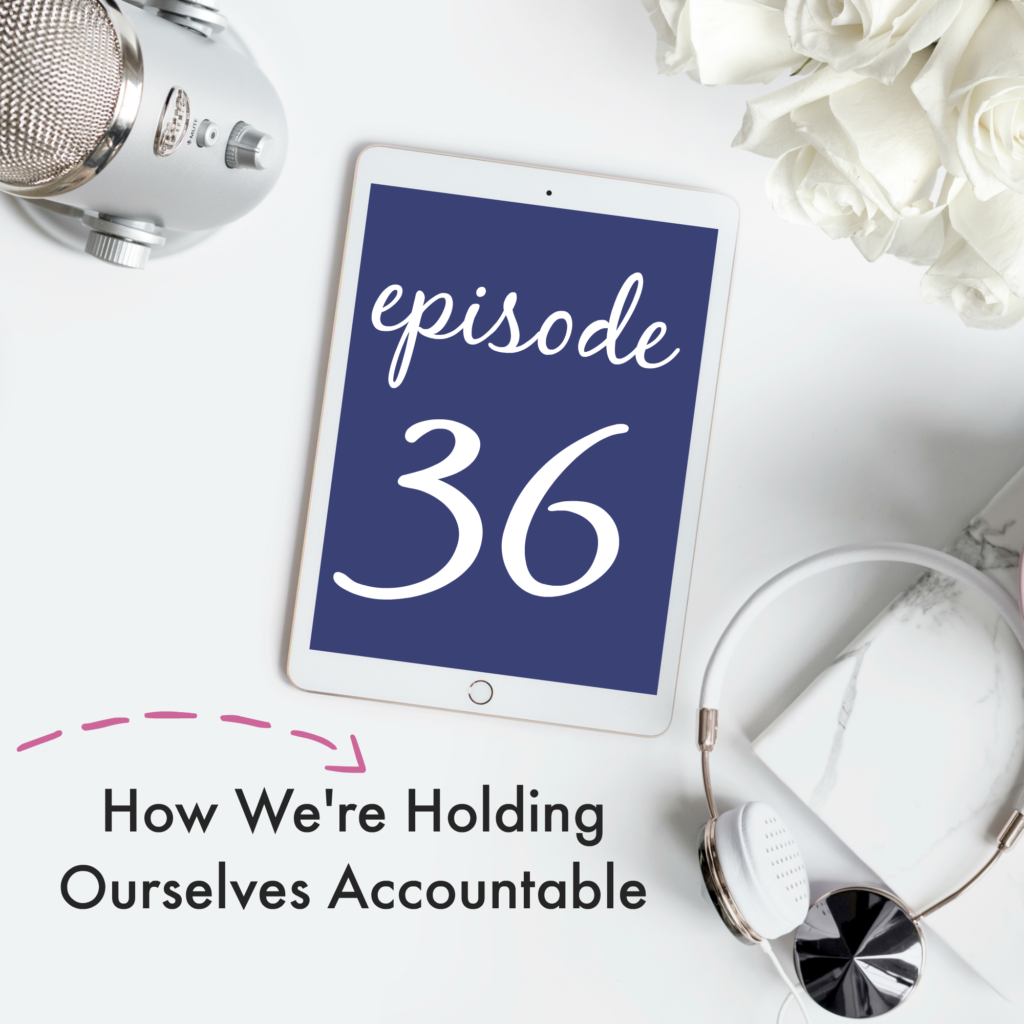 Episode 36: How We're Holding Ourselves Accountable | Creative Business Breakdown Podcast