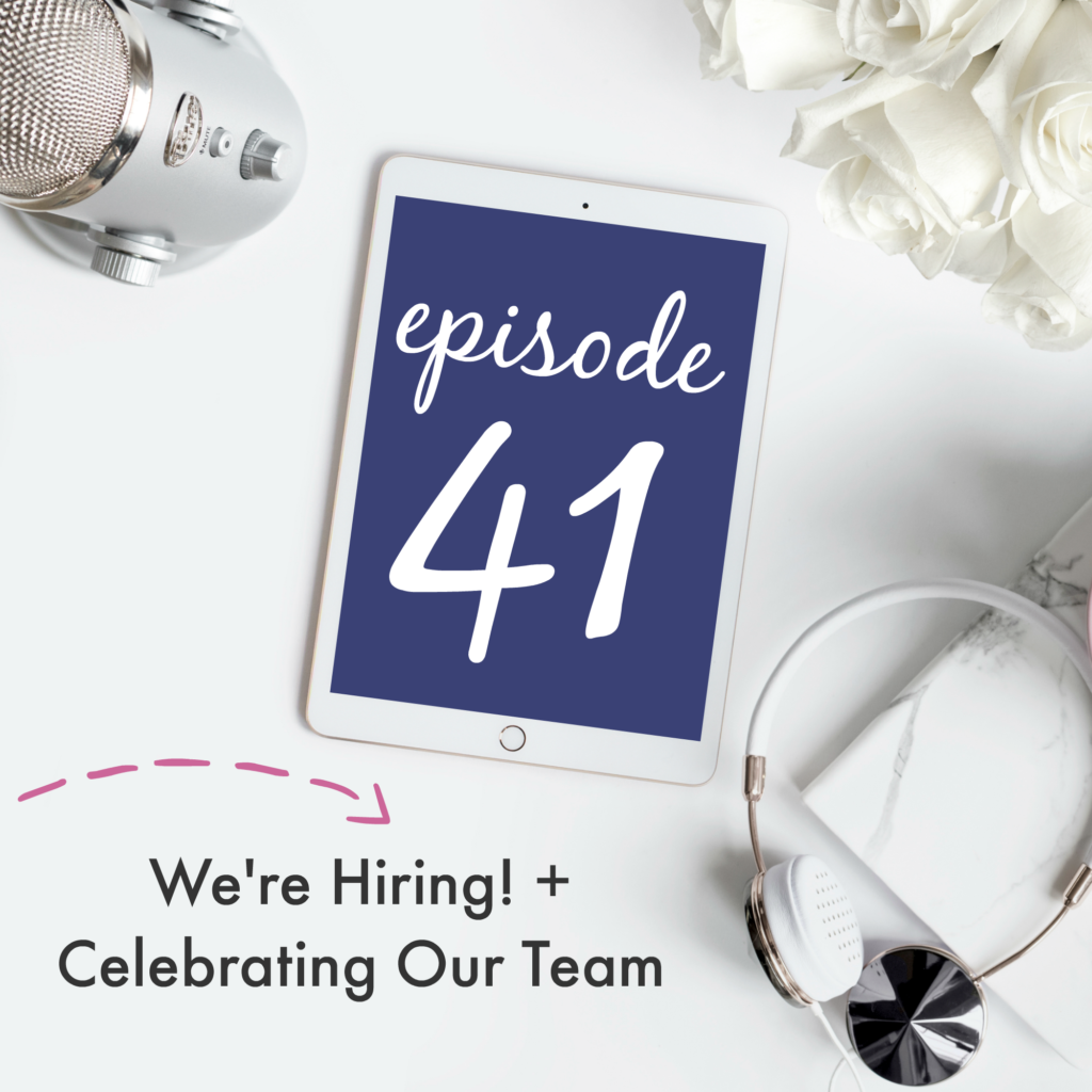 Episode 41: We're Hiring! + Celebrating Our Team | Creative Business Breakdown Podcast
