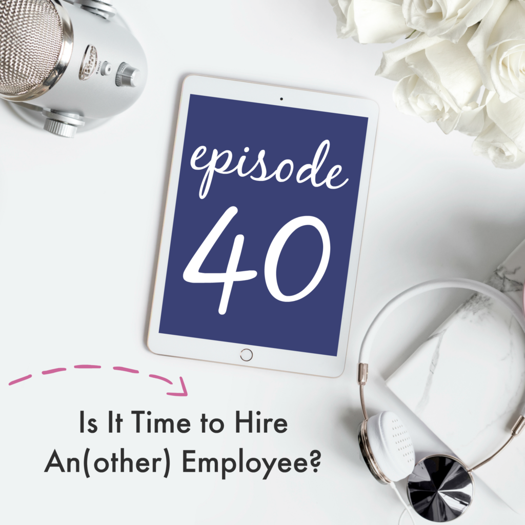 Is It Time to Hire An(other) Employee? | Creative Business Breakdown Podcast